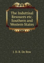 The Induttisal Resouces etc. Southern and Western States