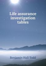 Life assurance investigation tables
