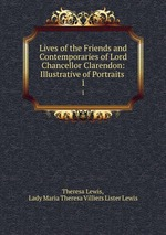 Lives of the Friends and Contemporaries of Lord Chancellor Clarendon: Illustrative of Portraits .. 1