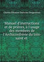 Manuel d`instructions et de prires, l`usage des membres de l`Archiconfrrie du trs-saint et