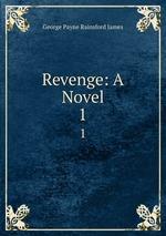 Revenge: A Novel. 1