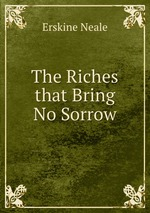 The Riches that Bring No Sorrow