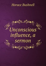 Unconscious influence, a sermon