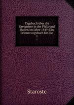Tagebuch ber die Ereignisse in der Pfalz und Baden im Jahre 1849: Ein Erinnerungsbuch fr die .. 1