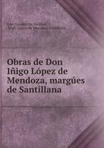 Obras de Don Iigo Lpez de Mendoza, marges de Santillana