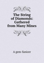 The String of Diamonds: Gathered from Many Mines