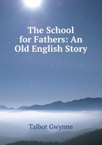 The School for Fathers: An Old English Story