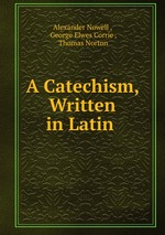 A Catechism, Written in Latin