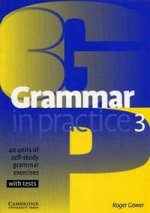 Grammar in practice 3. 40 units of self-study grammar exercises with tests
