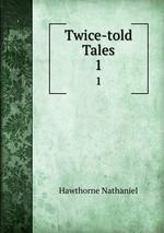 Twice-told Tales. 1