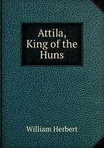 Attila, King of the Huns