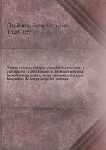 Teatro selecto, antiguo y moderno, nacional y extranjero : coleccionado  ilustrado con una introduccin, notas, observaciones crticas, y biografas de los principales autores. 5