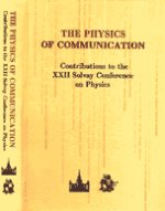 The physics of communication. Contributions to the XXII Solvay Conference on Physics