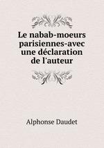 Le nabab-moeurs parisiennes-avec une dclaration de l`auteur