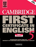 Cambridge First Certificate in English 5. Student`s Book with answers