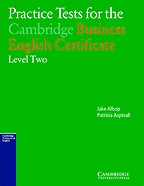 Practice Tests for the Cambridge Business English Certificate. Level 2