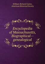 Обложка книги Encyclopedia of Massachusetts, Biographical--genealogical