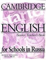Cambridge English for Schools in Russia: Starter Teacher`s Book / Книга для учителя. Начальный уровень