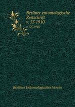 Berliner entomologische Zeitschrift. v. 55 1910