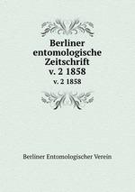Berliner entomologische Zeitschrift. v. 2 1858