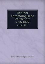 Berliner entomologische Zeitschrift. v. 16 1872
