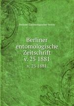 Berliner entomologische Zeitschrift. v. 25 1881