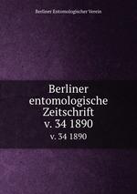 Berliner entomologische Zeitschrift. v. 34 1890