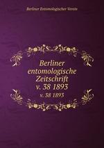 Berliner entomologische Zeitschrift. v. 38 1893