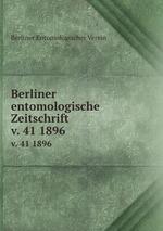 Berliner entomologische Zeitschrift. v. 41 1896