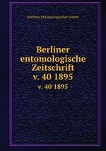 Berliner entomologische Zeitschrift. v. 40 1895