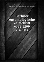 Berliner entomologische Zeitschrift. v. 44 1899
