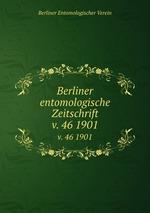 Berliner entomologische Zeitschrift. v. 46 1901