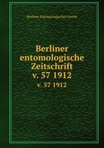 Berliner entomologische Zeitschrift. v. 57 1912