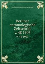 Berliner entomologische Zeitschrift. v. 48 1903