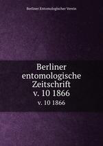 Berliner entomologische Zeitschrift. v. 10 1866