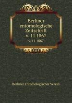 Berliner entomologische Zeitschrift. v. 11 1867