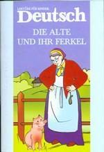 Die Alte und ihr Ferkel. Старушка и поросенок. Книга для чтения на немецком языке