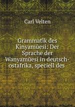 Grammatik des Kinyamesi: Der Sprache der Wanyamesi in deutsch-ostafrika, speciell des