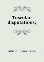 Обложка книги Tusculan disputations;