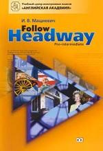 Follow Headway. Pre-intermediate