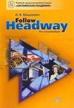 Follow Headway. Pre-intermediate