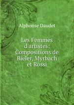 Les Femmes d`artistes: Compositions de Bieler, Myrbach et Rossi