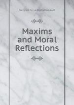 Maxims and Moral Reflections