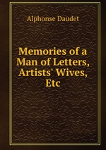 Memories of a Man of Letters, Artists` Wives, Etc