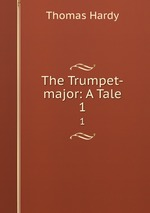The Trumpet-major: A Tale. 1