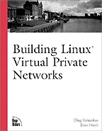 Building Linux Virtual Private Networks VPNs: на английском языке