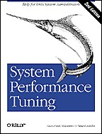System Performance Tuning. 2nd edition