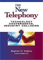 The New Telephony: Technology Convergence, Industry Collision