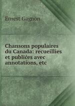 Chansons populaires du Canada: recueillies et publies avec annotations, etc