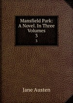 Mansfield Park: A Novel. In Three Volumes. 3